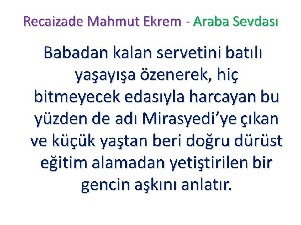 Recaizade Mahmut Ekrem - Araba Sevdası