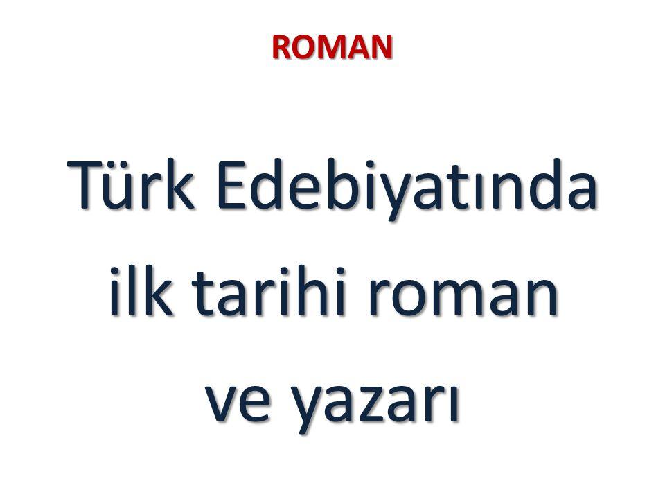 Türk Edebiyatında ilk tarihi roman ve yazarı