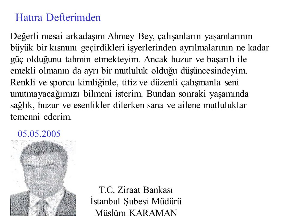 T.C. Ziraat Bankası İstanbul Şubesi Müdürü Müslüm KARAMAN