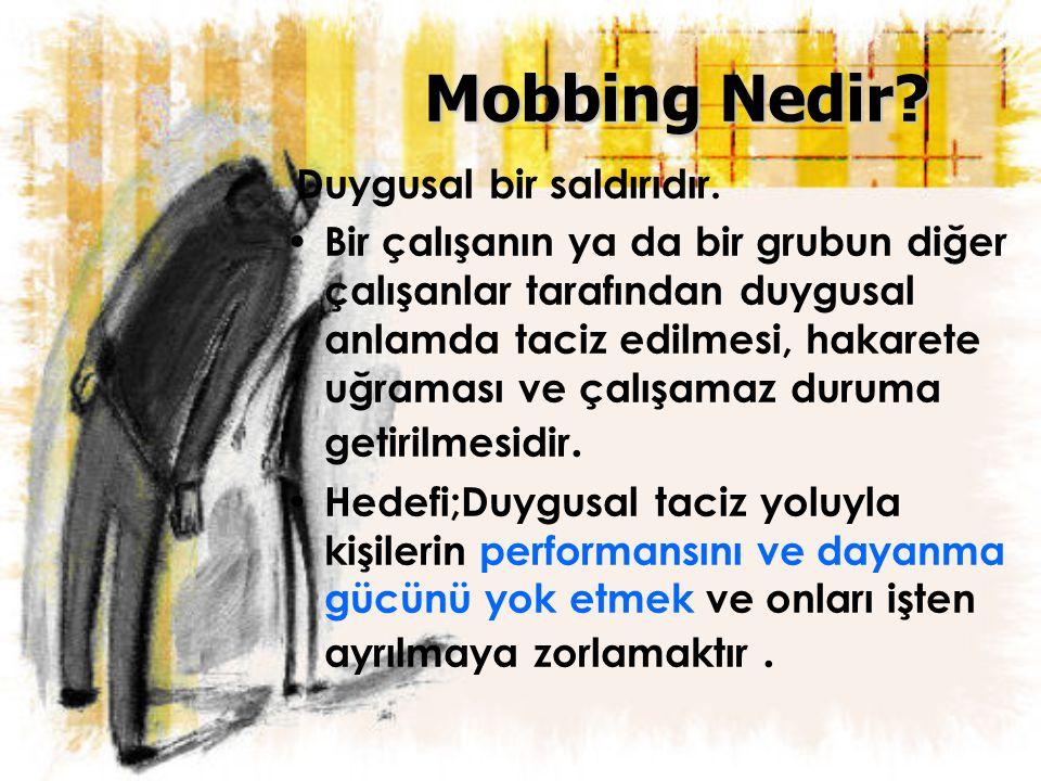 Mobbing Nedir Duygusal bir saldırıdır.