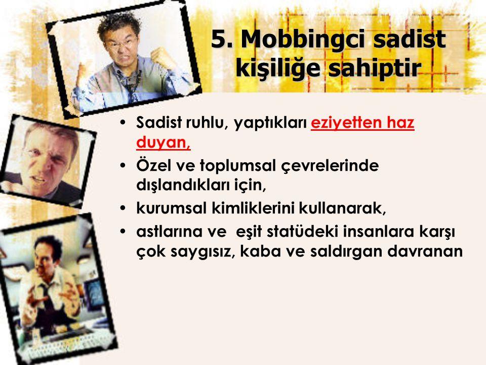 5. Mobbingci sadist kişiliğe sahiptir