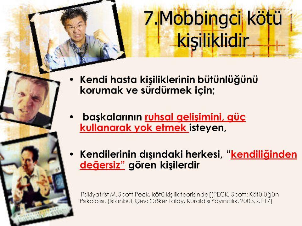 7.Mobbingci kötü kişiliklidir