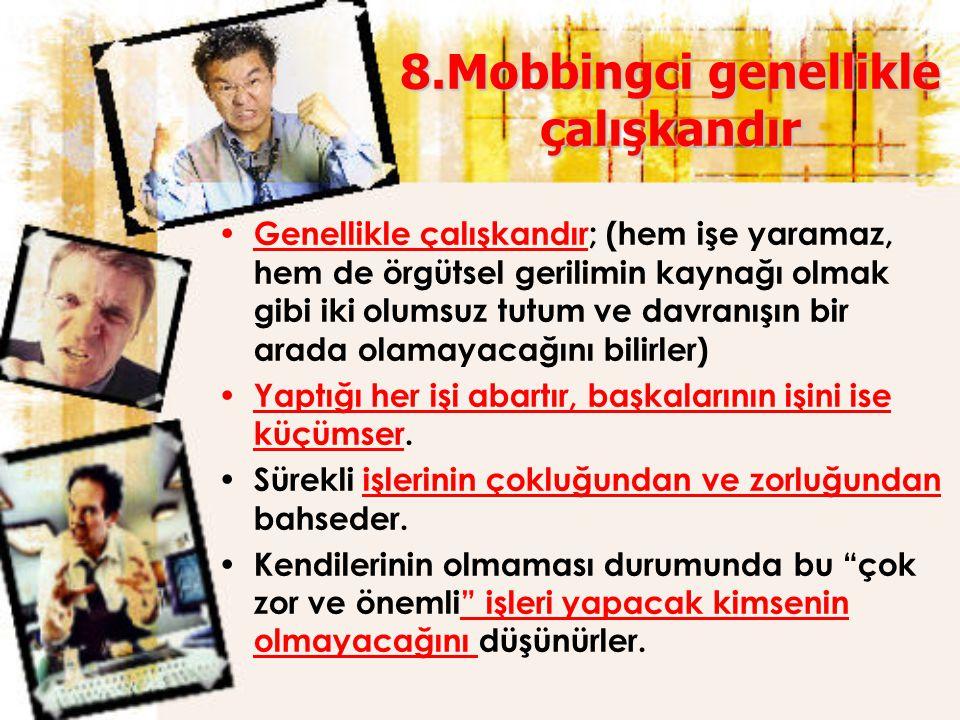 8.Mobbingci genellikle çalışkandır