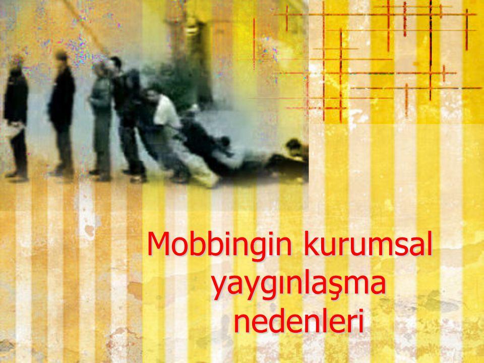 Mobbingin kurumsal yaygınlaşma nedenleri