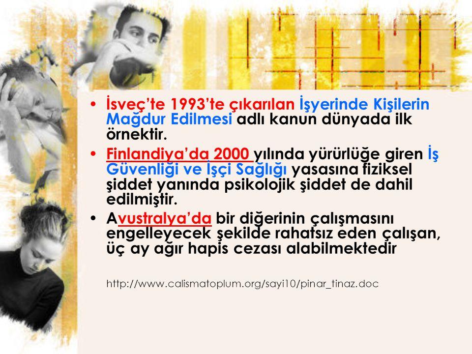 İsveç'te 1993'te çıkarılan İşyerinde Kişilerin Mağdur Edilmesi adlı kanun dünyada ilk örnektir.