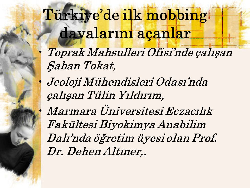 Türkiye'de ilk mobbing davalarını açanlar