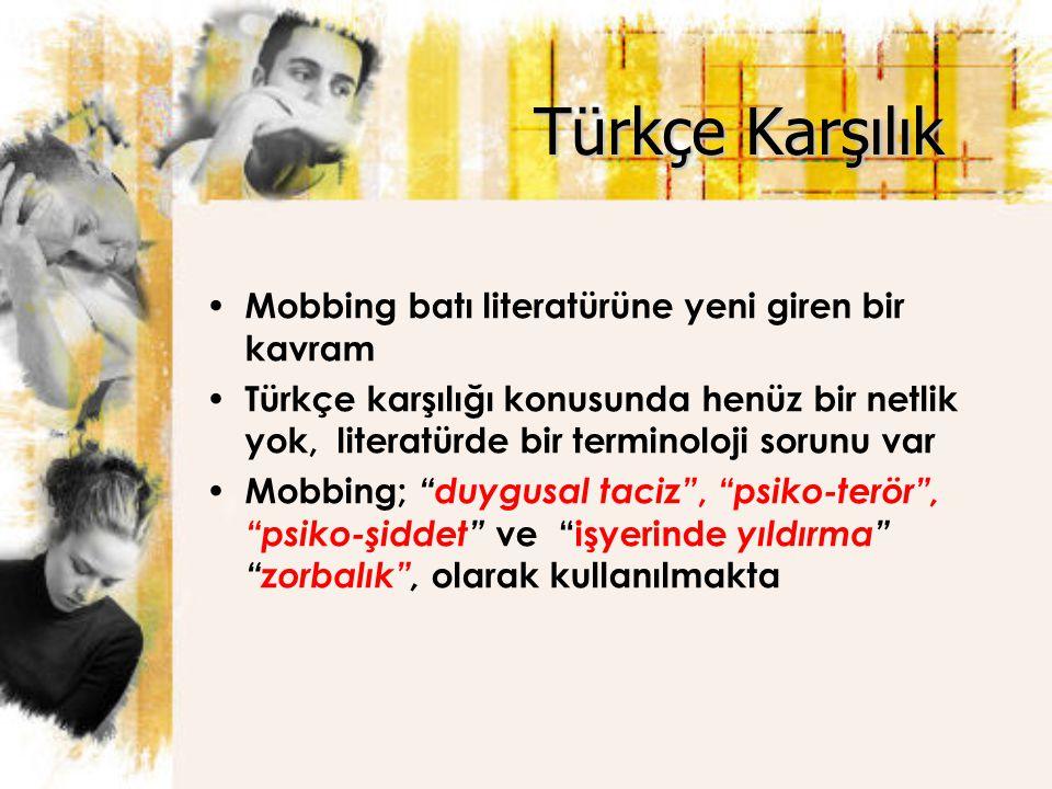 Türkçe Karşılık Mobbing batı literatürüne yeni giren bir kavram