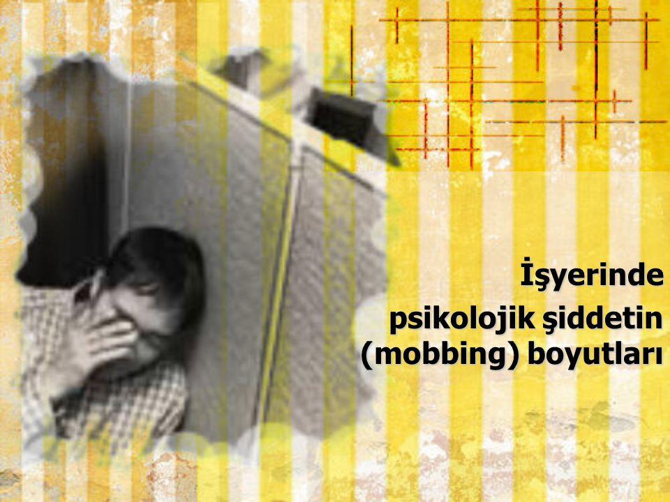 İşyerinde psikolojik şiddetin (mobbing) boyutları