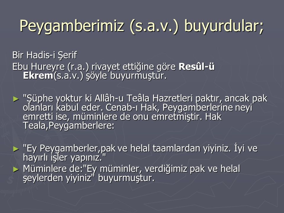 Peygamberimiz (s.a.v.) buyurdular;