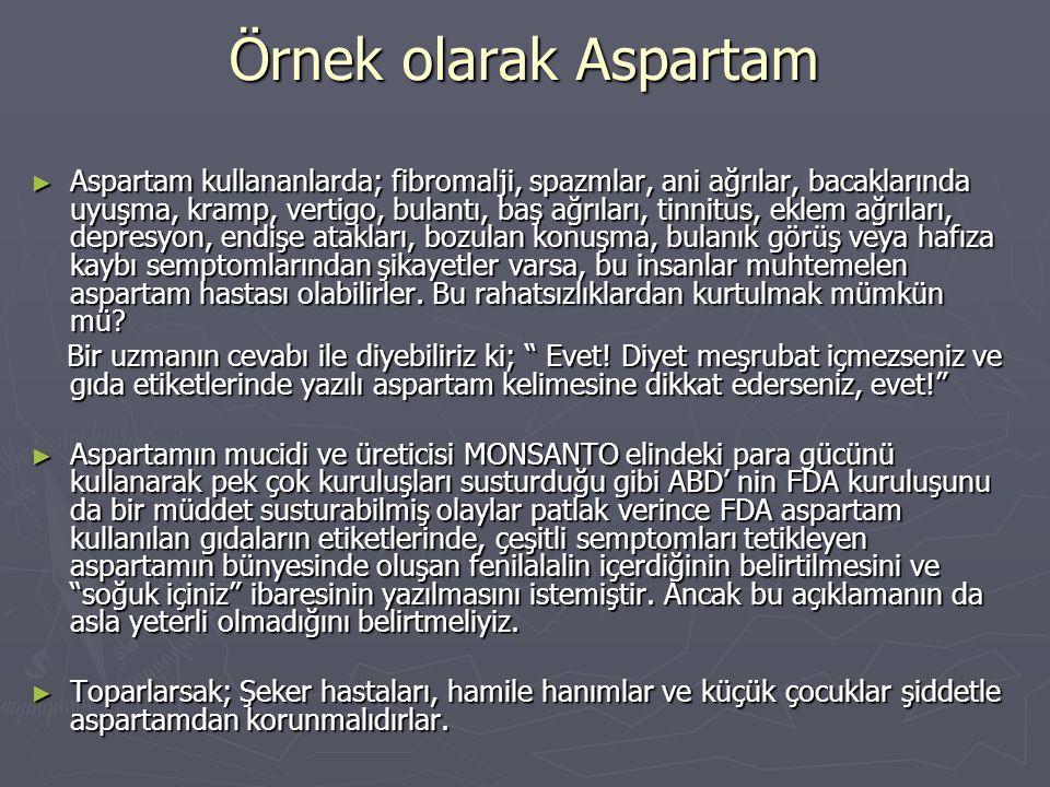 Örnek olarak Aspartam