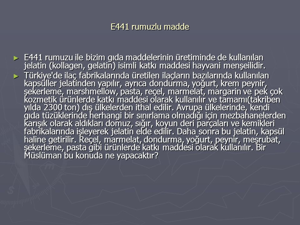E441 rumuzlu madde