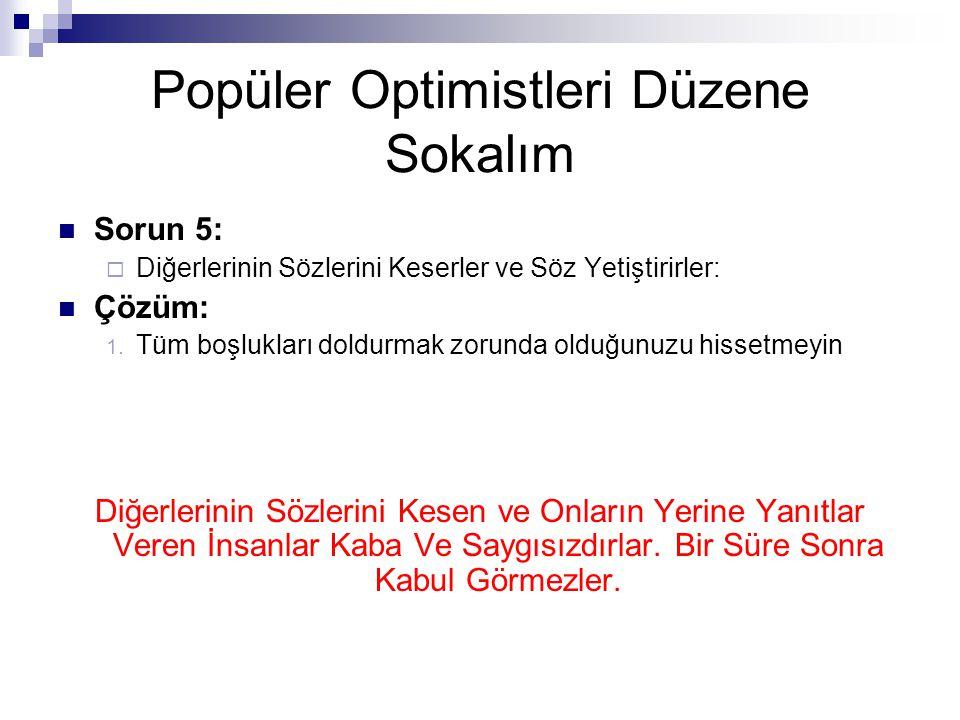Popüler Optimistleri Düzene Sokalım