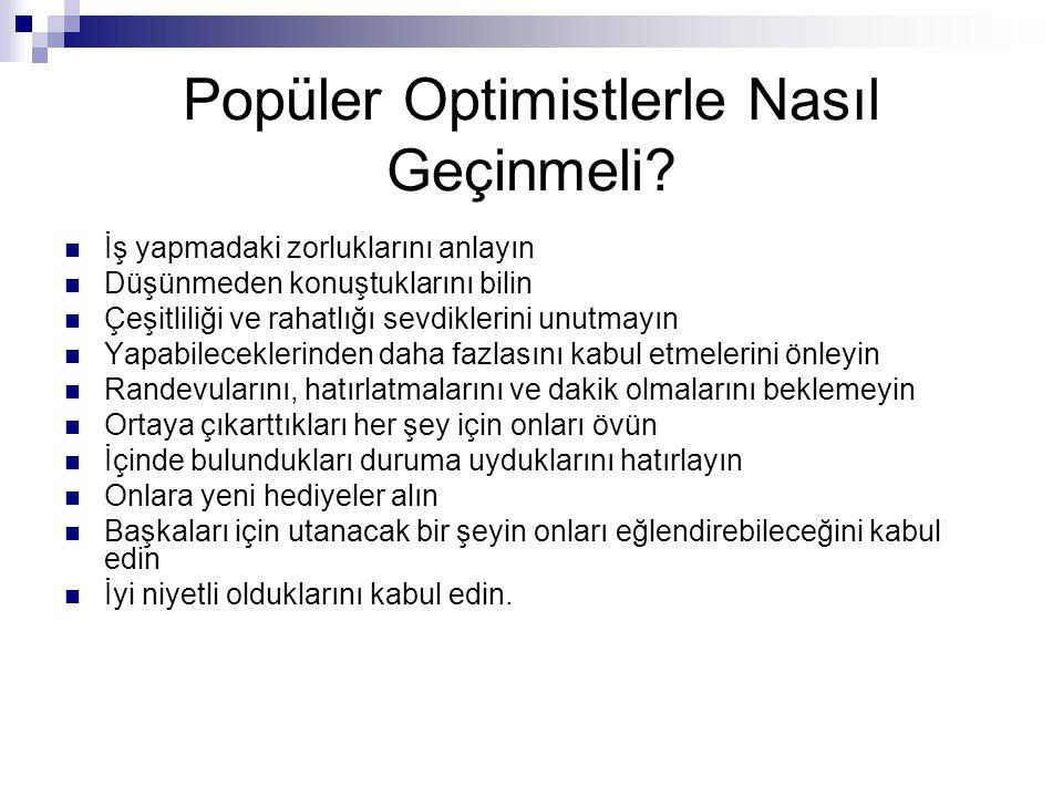 Popüler Optimistlerle Nasıl Geçinmeli