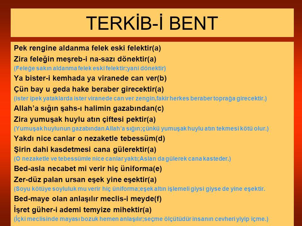 TERKİB-İ BENT Pek rengine aldanma felek eski felektir(a)