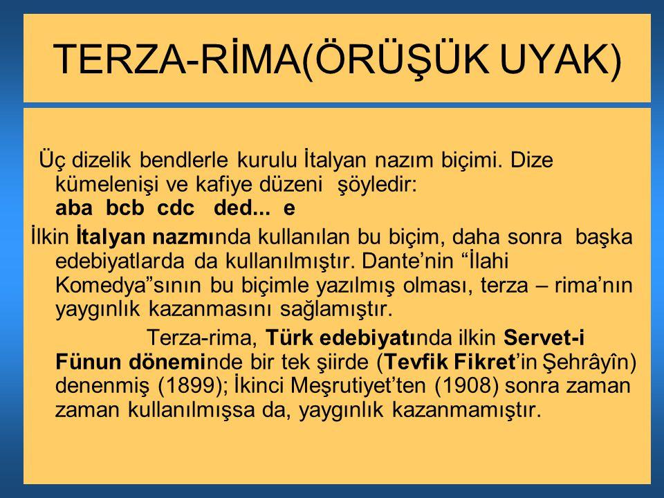 TERZA-RİMA(ÖRÜŞÜK UYAK)