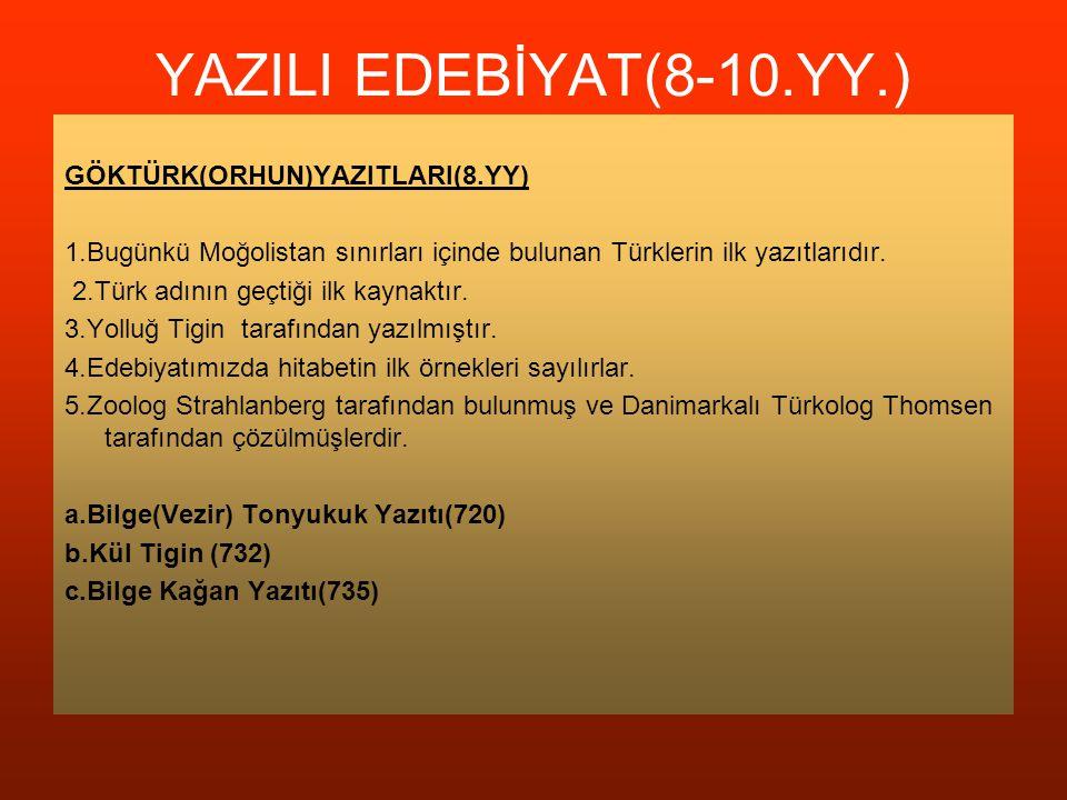 YAZILI EDEBİYAT(8-10.YY.) GÖKTÜRK(ORHUN)YAZITLARI(8.YY)