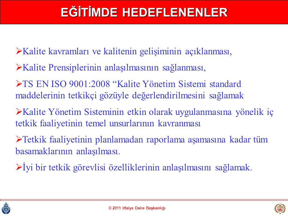 EĞİTİMDE HEDEFLENENLER © 2011 itfaiye Daire Başkanlığı