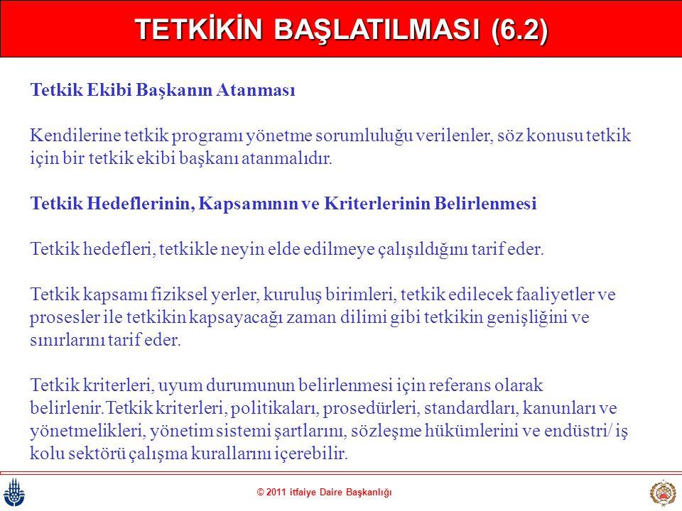 TETKİKİN BAŞLATILMASI (6.2) © 2011 itfaiye Daire Başkanlığı