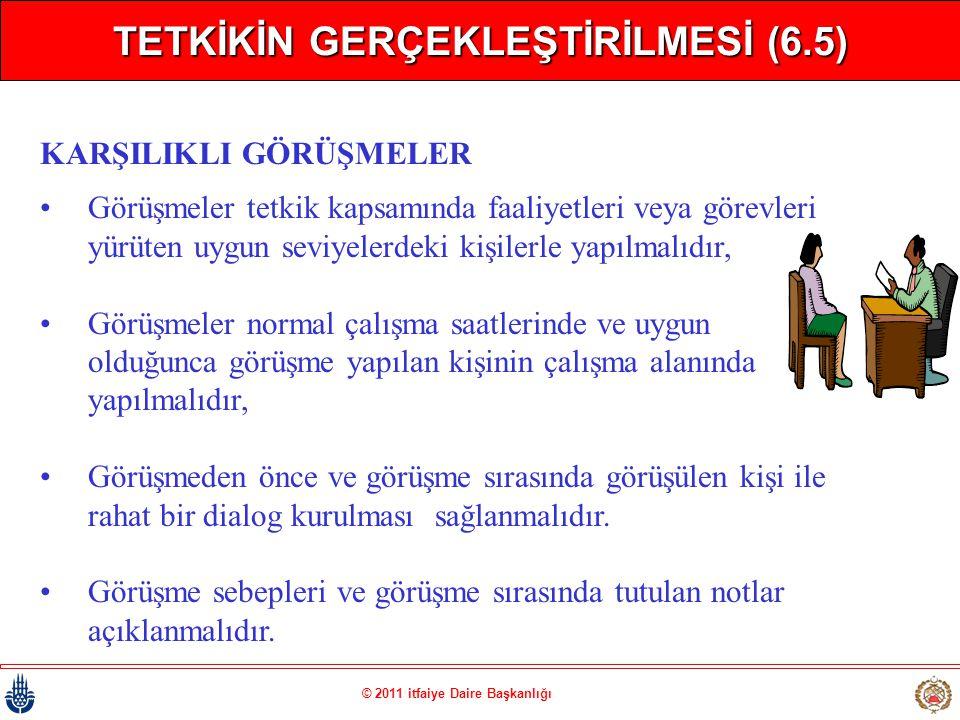 TETKİKİN GERÇEKLEŞTİRİLMESİ (6.5) © 2011 itfaiye Daire Başkanlığı