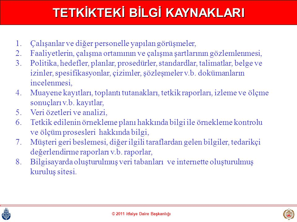 TETKİKTEKİ BİLGİ KAYNAKLARI © 2011 itfaiye Daire Başkanlığı
