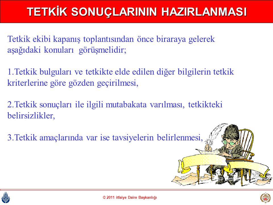 TETKİK SONUÇLARININ HAZIRLANMASI © 2011 itfaiye Daire Başkanlığı