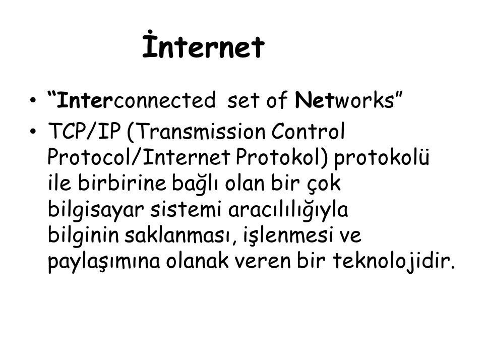 İnternet Interconnected set of Networks