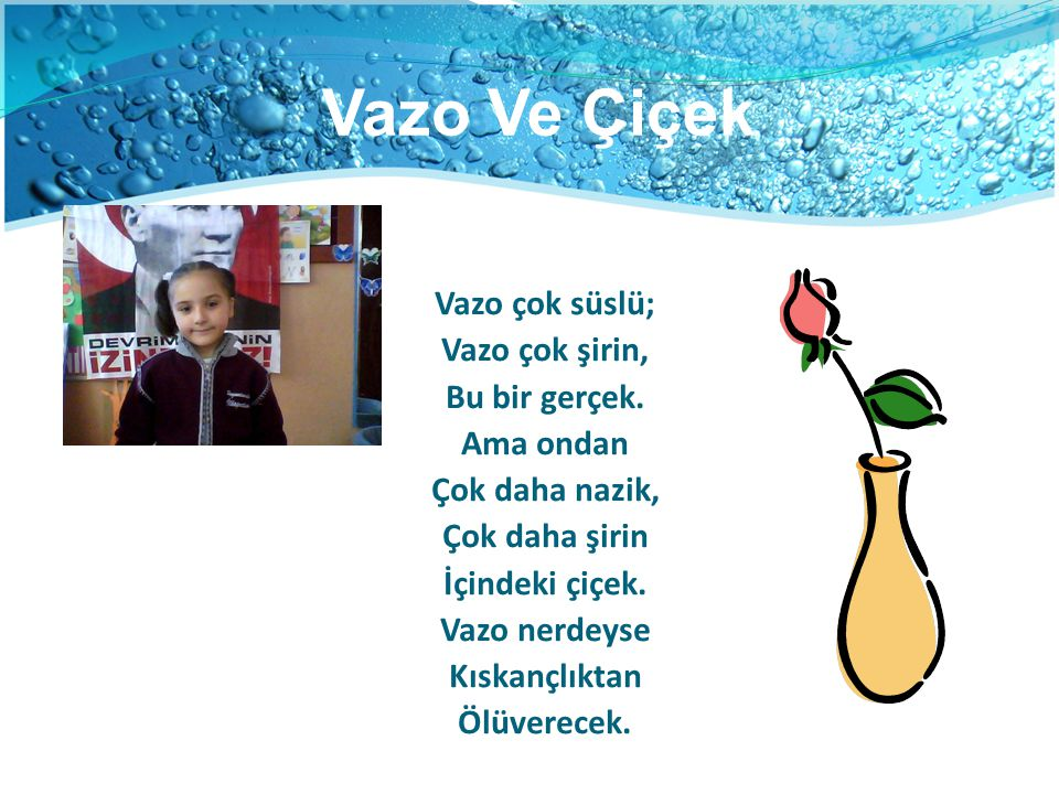 Vazo Ve Çiçek Vazo çok süslü; Vazo çok şirin, Bu bir gerçek. Ama ondan