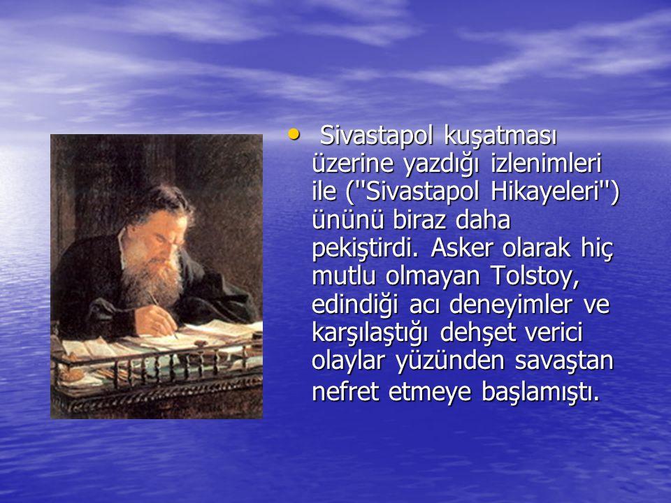 Sivastapol kuşatması üzerine yazdığı izlenimleri ile ( Sivastapol Hikayeleri ) ününü biraz daha pekiştirdi.