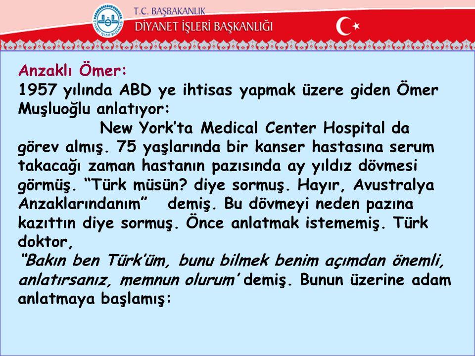 Anzaklı Ömer: 1957 yılında ABD ye ihtisas yapmak üzere giden Ömer Muşluoğlu anlatıyor: