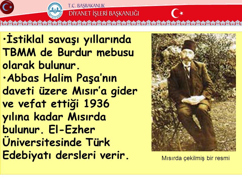 İstiklal savaşı yıllarında TBMM de Burdur mebusu olarak bulunur.