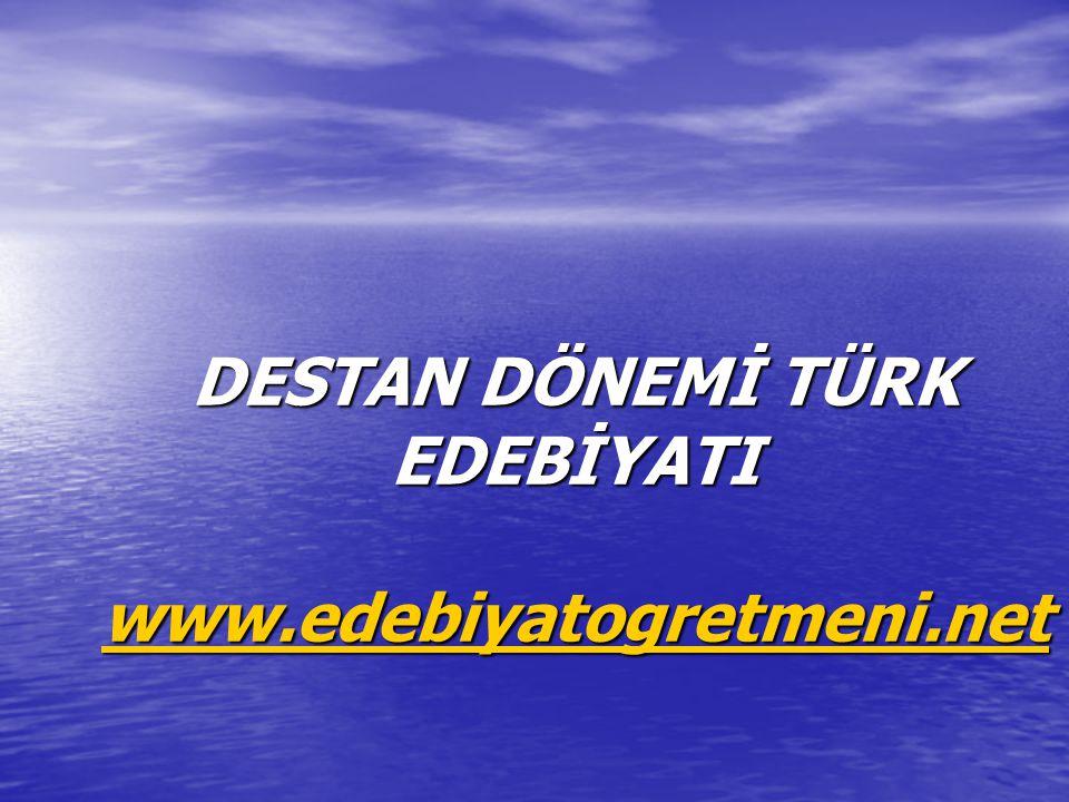 DESTAN DÖNEMİ TÜRK EDEBİYATI www.edebiyatogretmeni.net