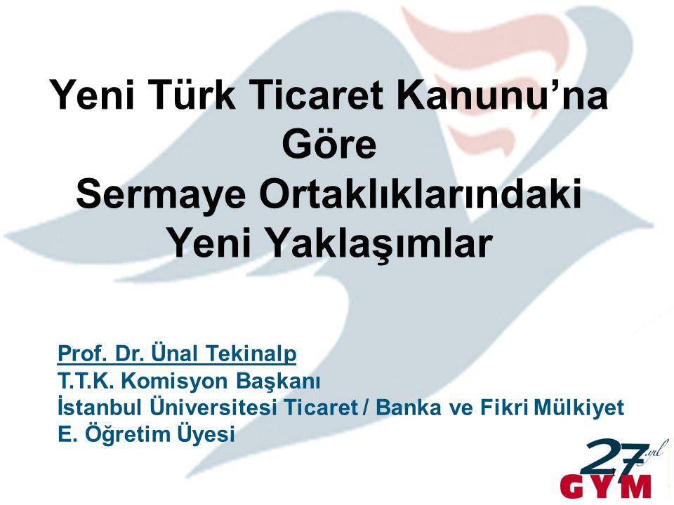 Yeni Türk Ticaret Kanunu'na Göre Sermaye Ortaklıklarındaki Yeni Yaklaşımlar