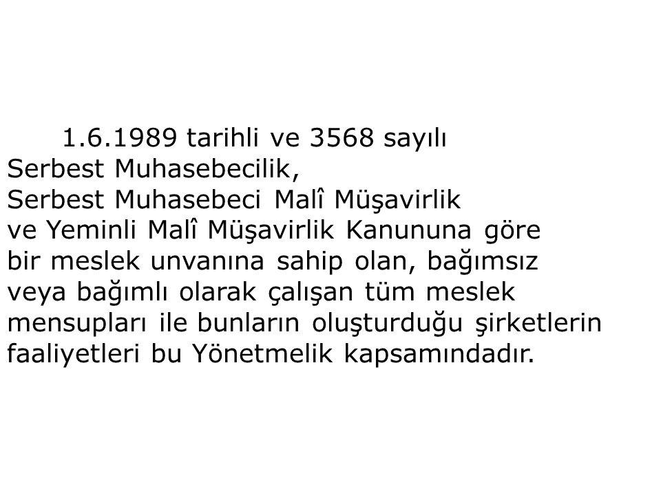 1.6.1989 tarihli ve 3568 sayılı Serbest Muhasebecilik, Serbest Muhasebeci Malî Müşavirlik. ve Yeminli Malî Müşavirlik Kanununa göre.