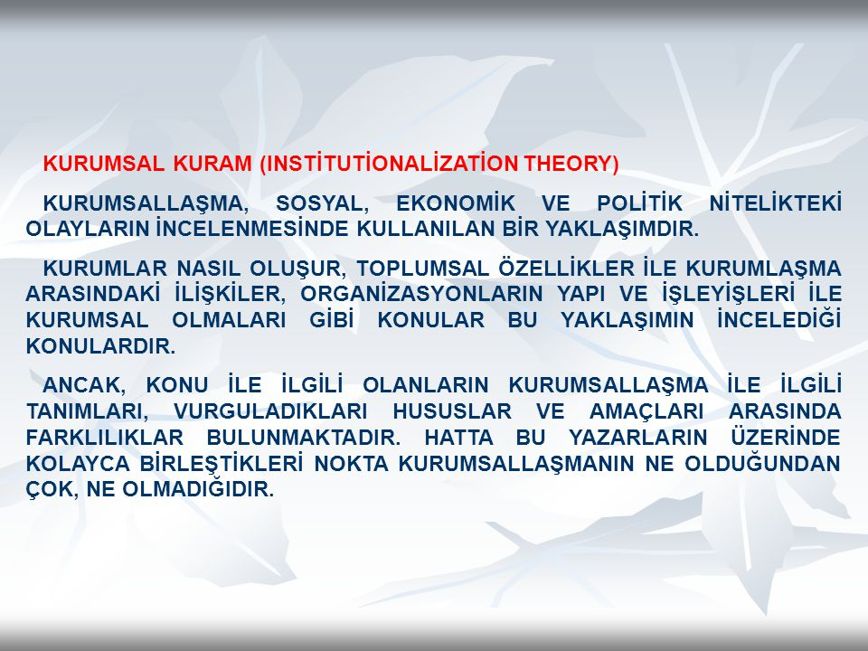 KURUMSAL KURAM (INSTİTUTİONALİZATİON THEORY)