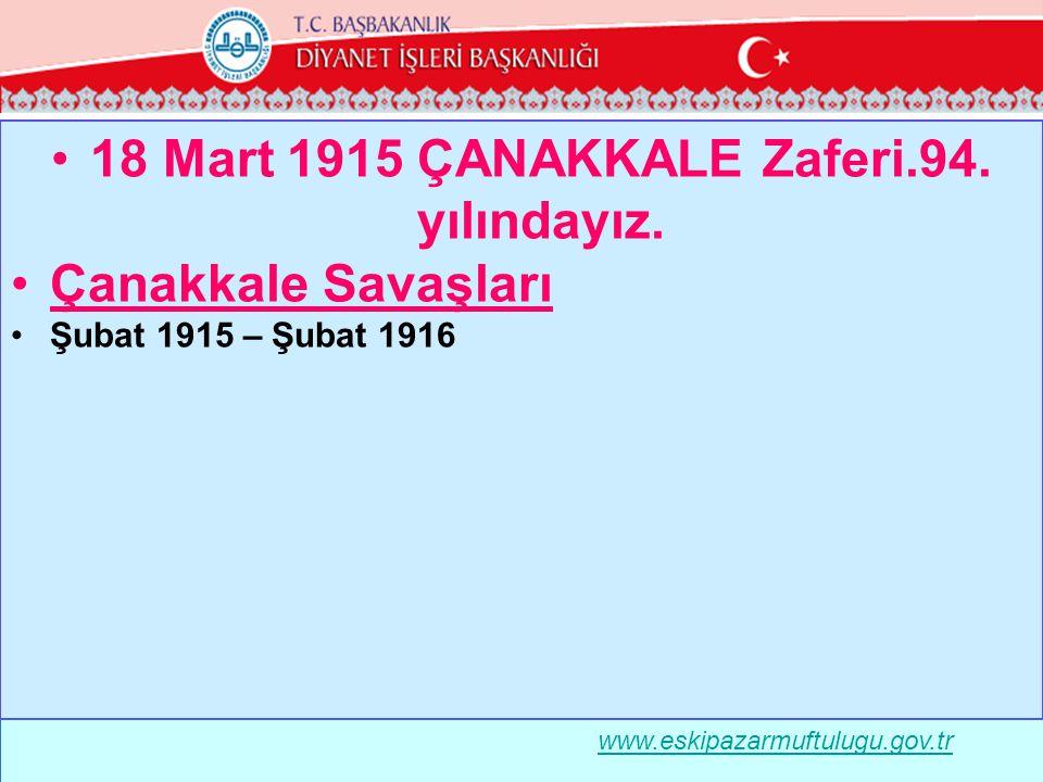 18 Mart 1915 ÇANAKKALE Zaferi.94. yılındayız.