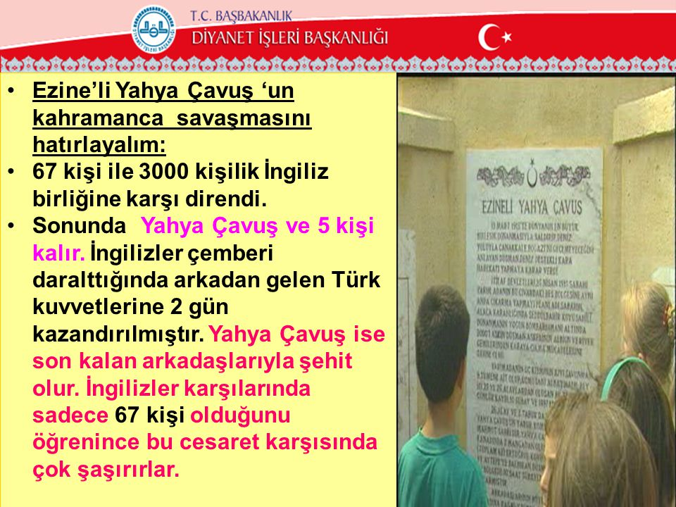 Ezine'li Yahya Çavuş 'un kahramanca savaşmasını hatırlayalım: