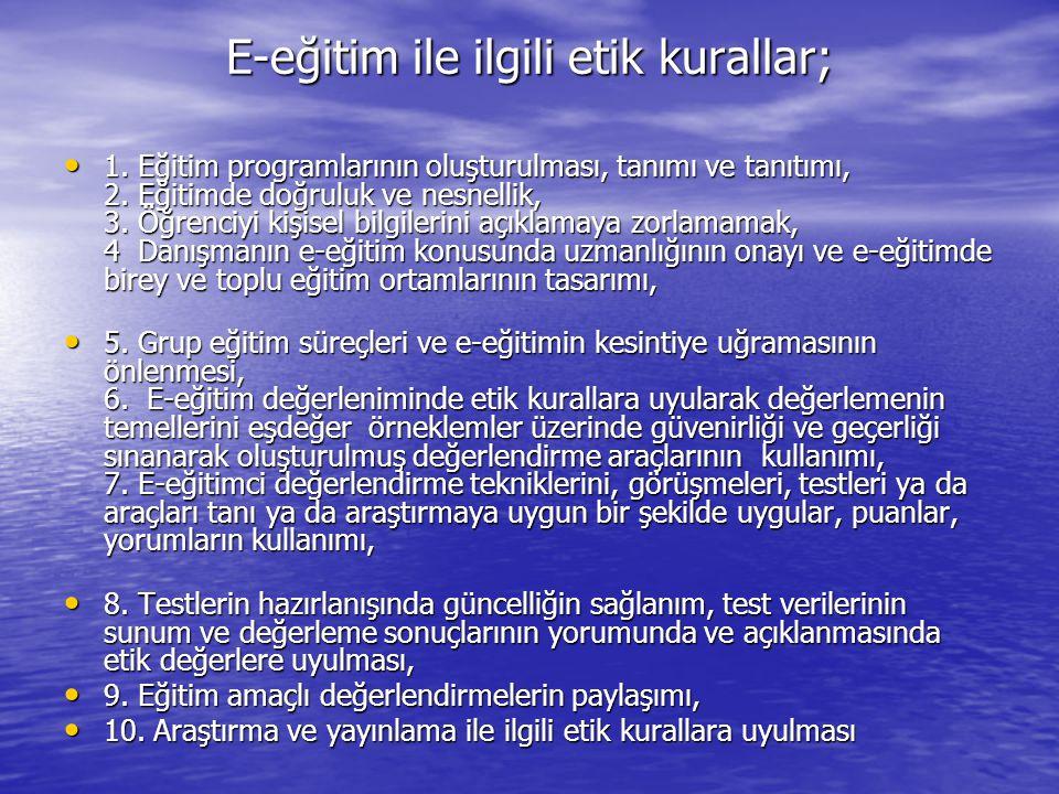 E-eğitim ile ilgili etik kurallar;