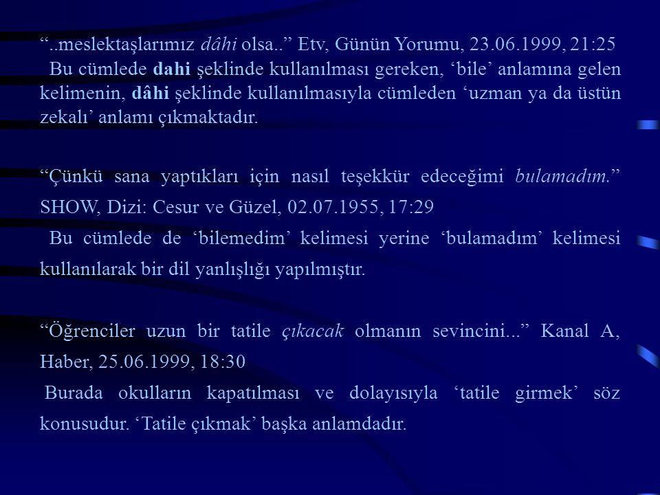 ..meslektaşlarımız dâhi olsa.. Etv, Günün Yorumu, 23.06.1999, 21:25