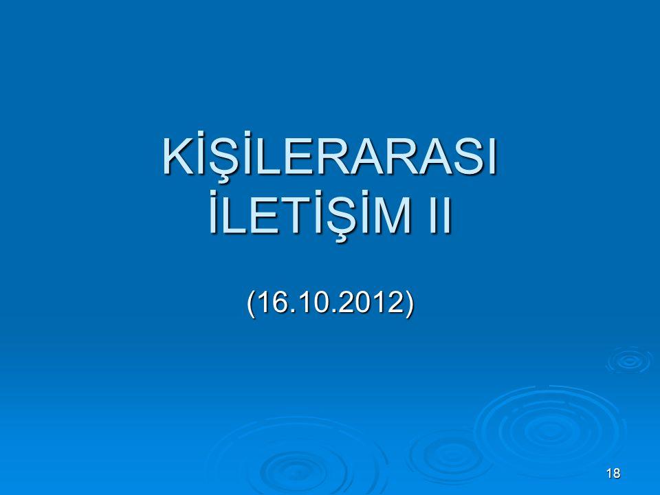 KİŞİLERARASI İLETİŞİM II