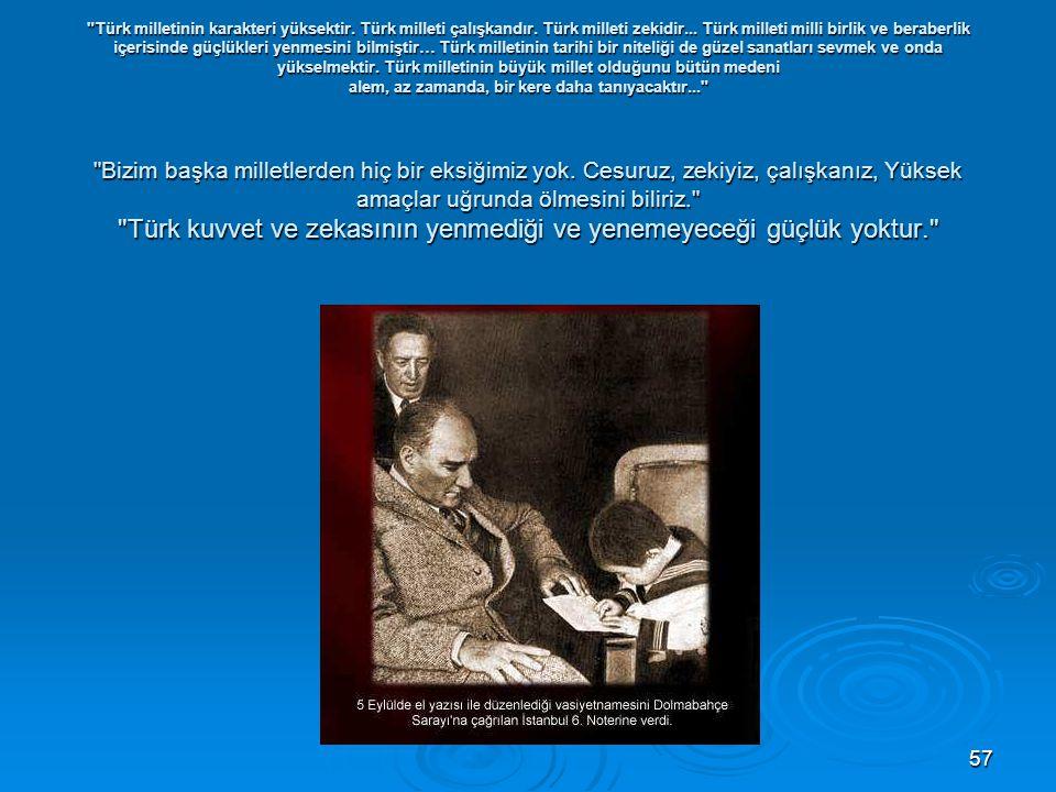 Türk milletinin karakteri yüksektir. Türk milleti çalışkandır