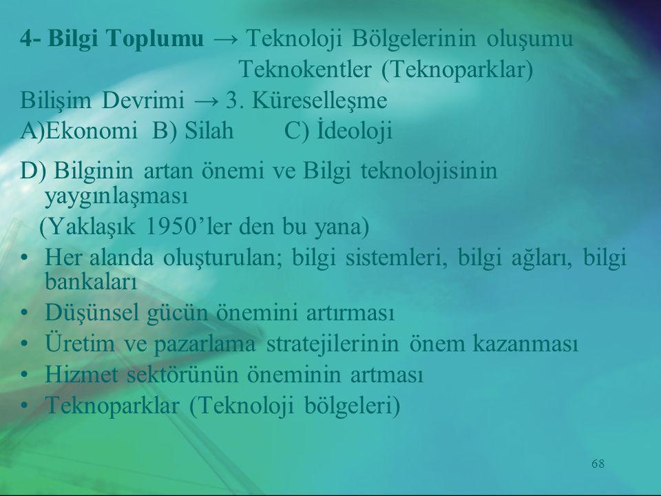 4- Bilgi Toplumu → Teknoloji Bölgelerinin oluşumu