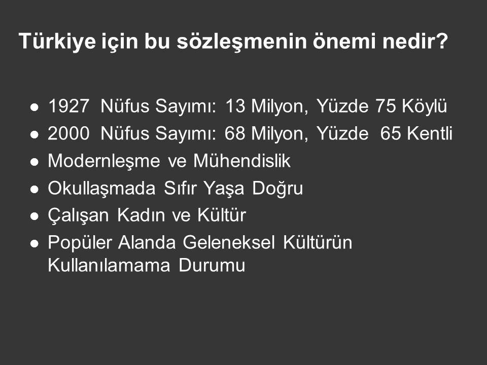 Türkiye için bu sözleşmenin önemi nedir