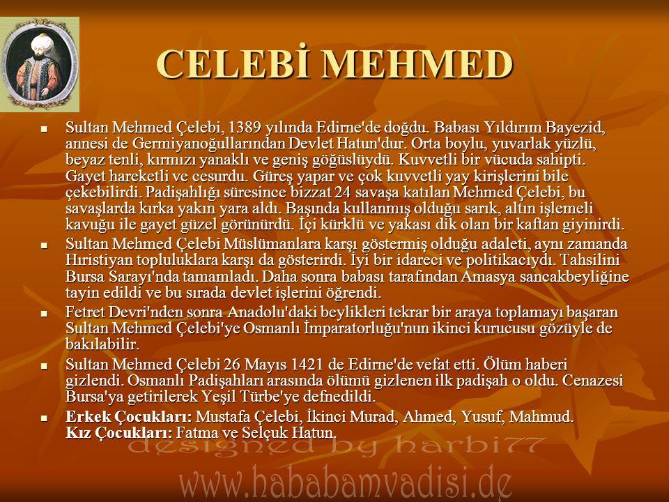 CELEBİ MEHMED designed by harbi77 www.hababamvadisi.de