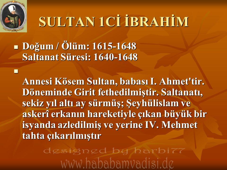 SULTAN 1Cİ İBRAHİM designed by harbi77 www.hababamvadisi.de