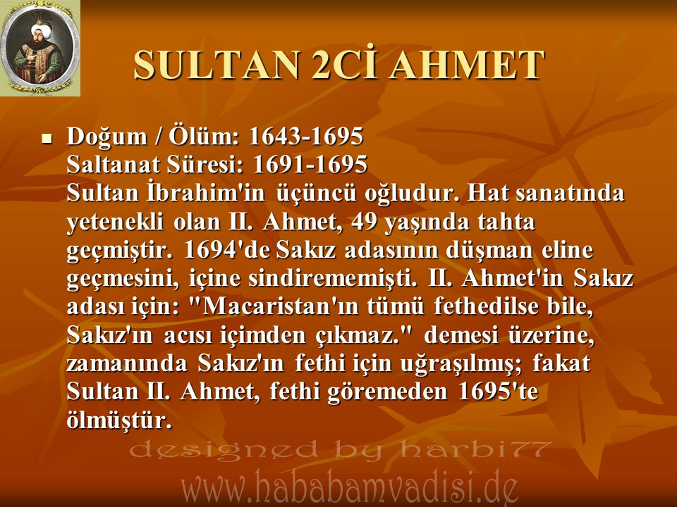 SULTAN 2Cİ AHMET designed by harbi77 www.hababamvadisi.de