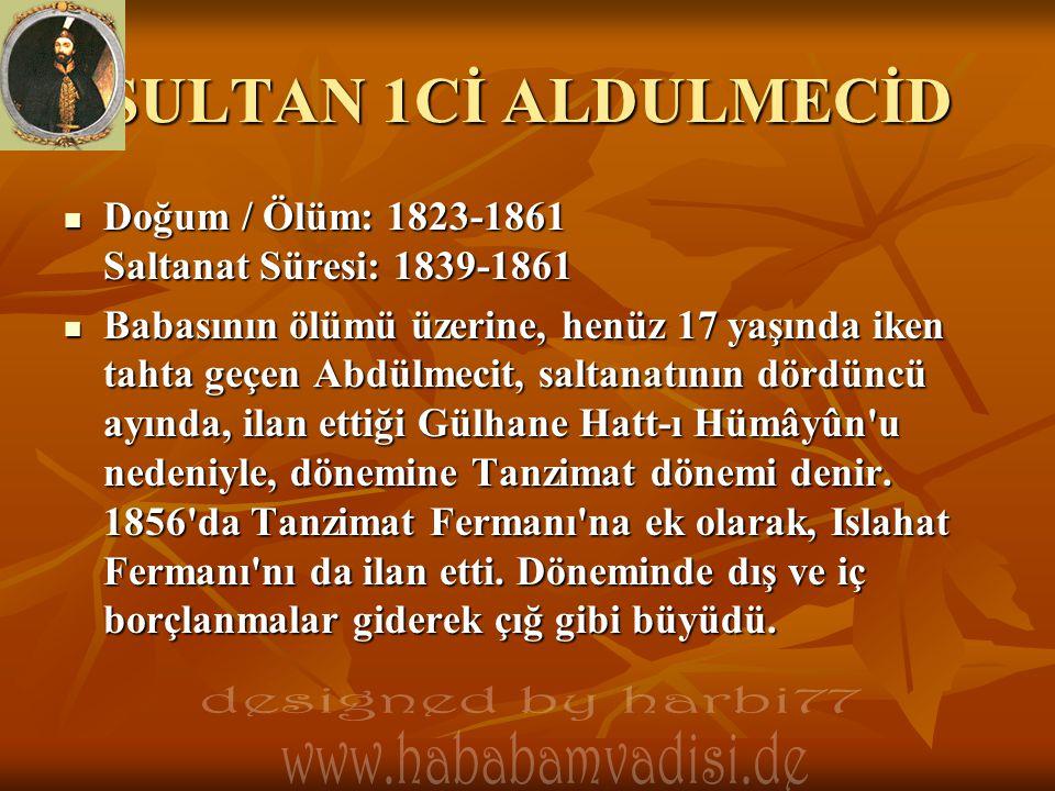 SULTAN 1Cİ ALDULMECİD designed by harbi77 www.hababamvadisi.de