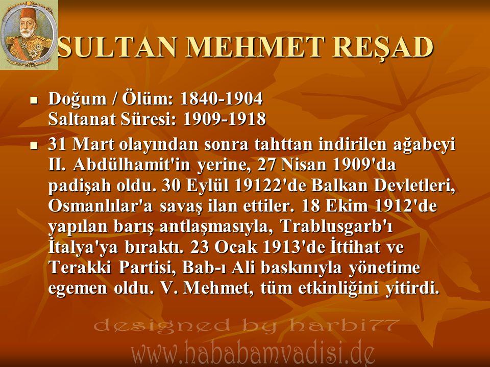 SULTAN MEHMET REŞAD designed by harbi77 www.hababamvadisi.de