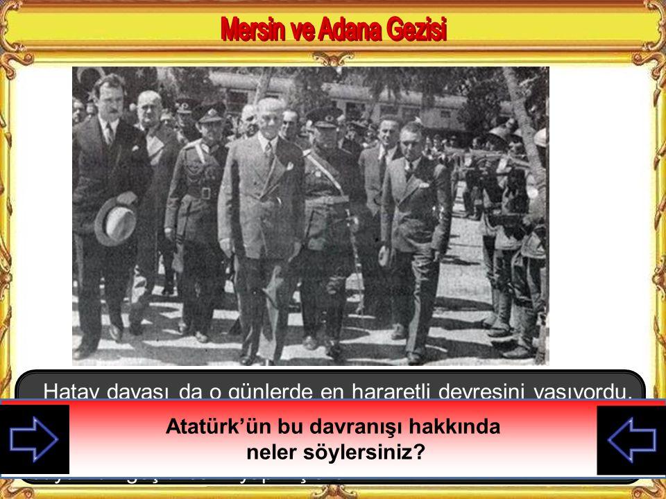 Atatürk'ün bu davranışı hakkında