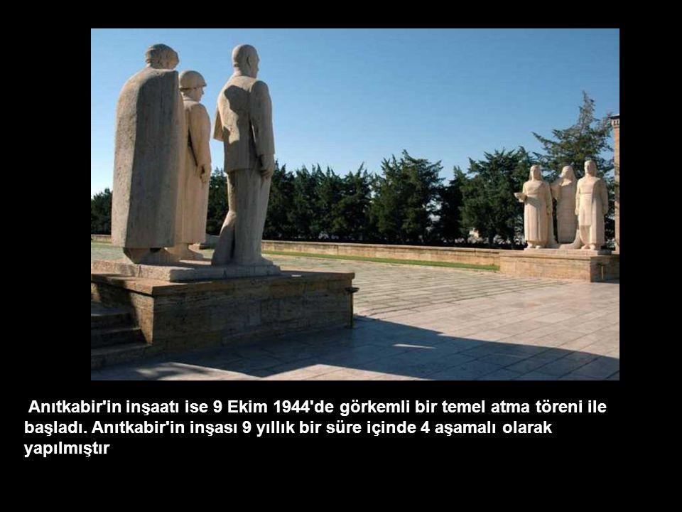 Anıtkabir in inşaatı ise 9 Ekim 1944 de görkemli bir temel atma töreni ile başladı.