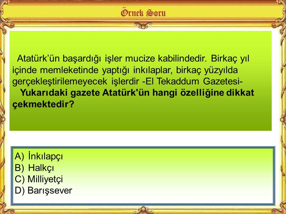Atatürk'ün başardığı işler mucize kabilindedir